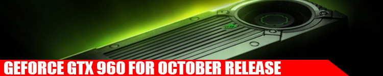 nvidia-geforce-gtx-960-october-release-date