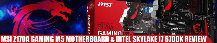 MSI-Z170A-Gaming-M5-Motherboard-skylake-6700k-review