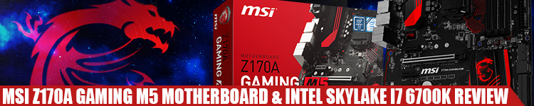 MSI-Z170A-Gaming-M5-Motherboard-skylake-6700k-review