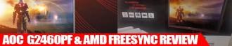 AOC G2460PF 24″ Monitor & AMD FreeSync Review and Analysis