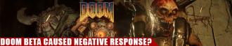 Doom BETA Caused Negative Response?