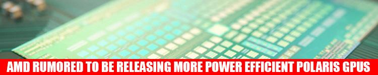 amd-more-power-efficient-polaris