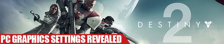 Destiny 2 PC Graphics Settings Revealed RedGamingTech
